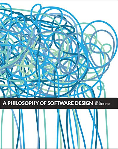 A Philosophy of Software Design (English Edition)