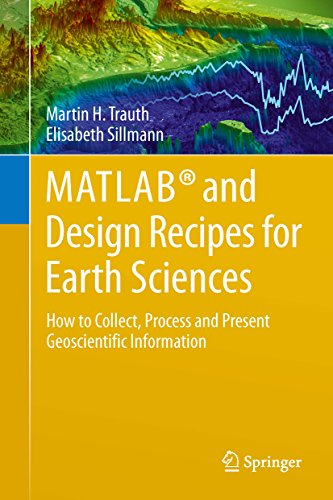 MATLAB® and Design Recipes for Earth Sciences: How to Collect, Process and Present Geoscientific Information (English Edition)