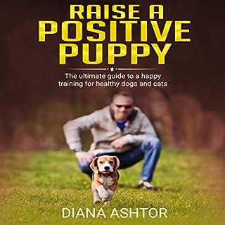 Raise a Positive Puppy cover art
