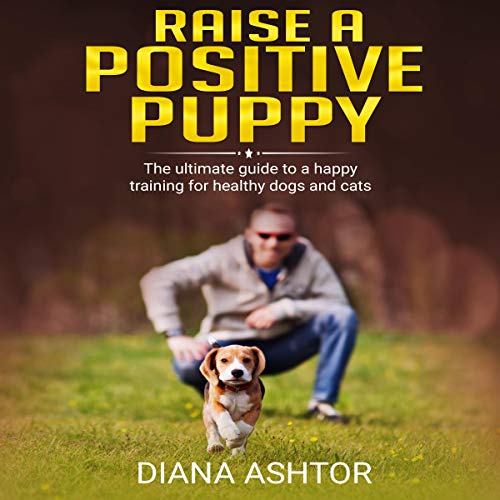 Raise a Positive Puppy cover art