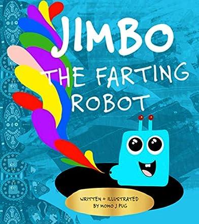 Jimbo The Farting Robot