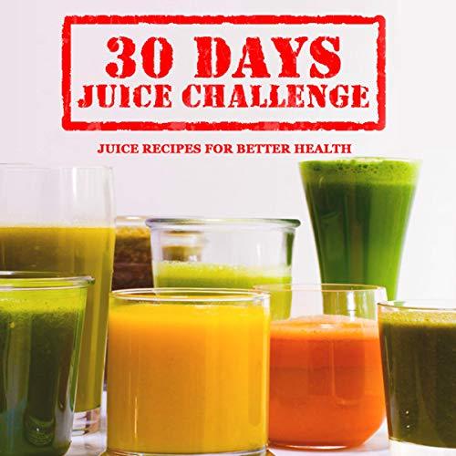 30 Days Juice Challenge audiobook cover art