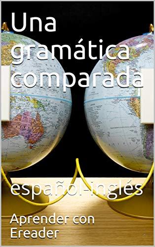 Una gramática comparada: español-inglés (Spanish Edition)