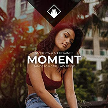 Moment (Sandëro & Carl Lazy Remix)