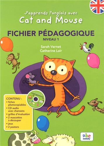 J'apprends l'anglais avec Cat and Mouse : Fichier pédagogique Niveau 1 (1CD audio)