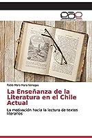La Enseñanza de la Literatura en el Chile Actual