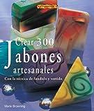 Crear 300 Jabones Artesanales. Con La Técnica de Fundido y Vertido