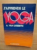 J'apprends le yoga. - Flammarion. - 01/01/1985