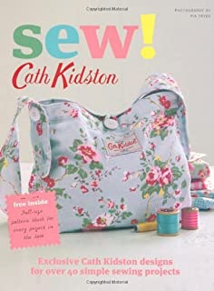 Sew!: Exclusive Cath Kidston Designs for Over 40 Simple Sewing Projects by Cath Kidston (2010-10-12)