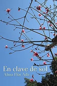 En clave de sol (Spanish Edition) by [Alma Flor Ada]