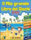 Il mio Grande LIBRO dei GIOCHI XXL +125 GIOCHI: Per bambini dai 5 ai 7 anni | Libro d'at...