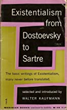 Existentialism From Dostoevsky to Sartre (The basic Writings of Existentialism)