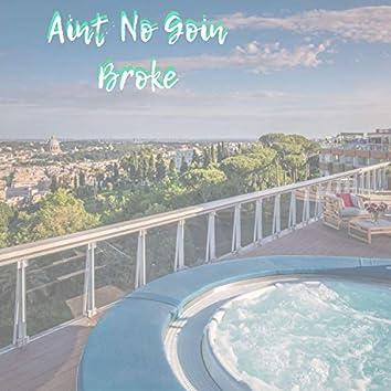Ain't No Goin' Broke (feat. Lfieldz)