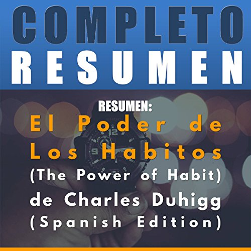 Resumen: El Poder de Los Habitos (The Power of Habit) de Charles Duhigg audiobook cover art