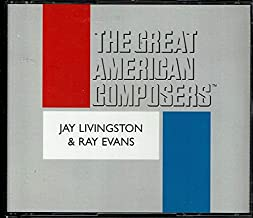 Great American Composers: Jay Livingston and Ray Evans
