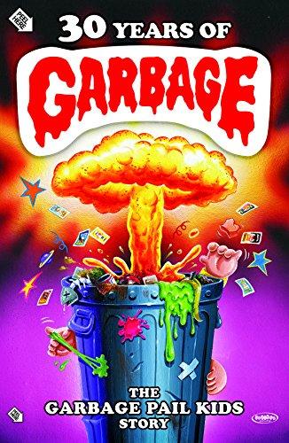 30 Years of Garbage:Garbage Pail Kids
