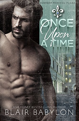 Once Upon A Time: Billionaires in Disguise: Flicka (Runaway Princess Book 1) by [Blair Babylon]