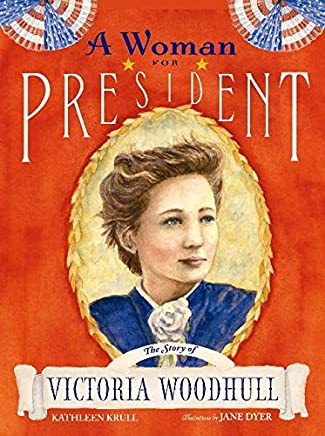 [(A Woman for President : The Story of Victoria Woodhull)] [By (author) Kathleen Krull ] published on (August, 2006)
