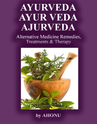 Ayurveda, Ayur Veda, Ajurveda - Alternative Medicine Remedies, Treatments & Therapy
