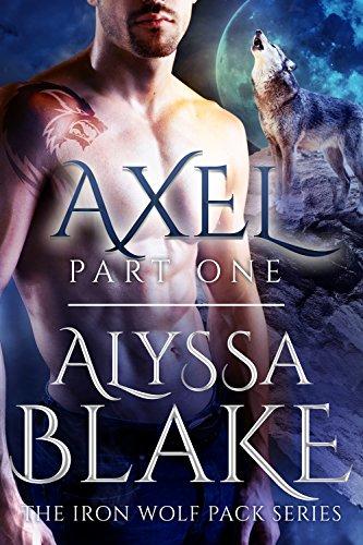 Axel Part One - The Iron Wolf Pack Series (Sexy BBW & Werewolf Assassin Paranormal Romance) (English Edition) eBook: Blake, Alyssa: Amazon.es: Tienda Kindle