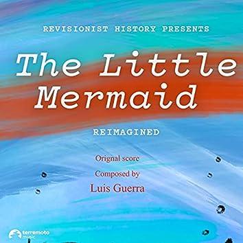 The Little Mermaid Reimagined (Original Soundtrack)