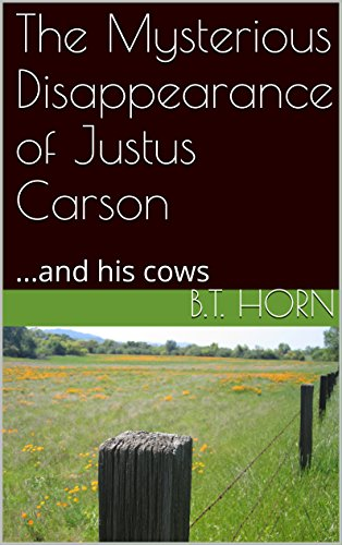 The Mysterious Disappearance of Justus Carson: ...and his co