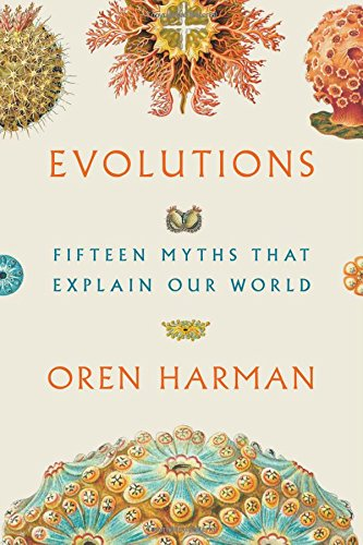 Image of Evolutions: Fifteen Myths That Explain Our World