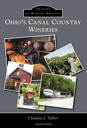 Ohio's Canal Country Wineries (Images of Modern America)