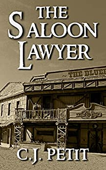 The Saloon Lawyer by [C.J. Petit]