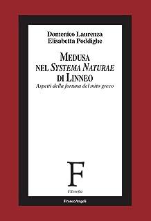 Medusa nel Systema Naturae di Linneo: Aspetti della fortuna del mito greco (Italian Edition)