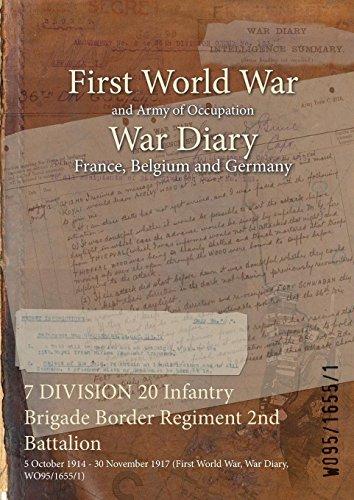7 DIVISION 20 Infantry Brigade Border Regiment 2nd Battalion : 5 October 1914 - 30 November 1917 (First World War, War Diary, WO95/1655/1) (English Edition)