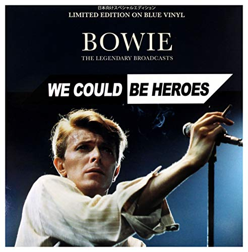 Bowie - We Could Be Heroes. The Legendary Broadcasts - Limited Edition on Blue Vinyl [Vinyl Lp]