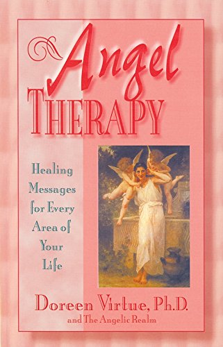 ANGEL THERAPY/TRADE: Healing Messages for Every Area of Your Life