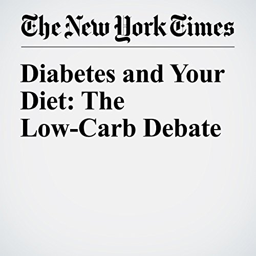 Diabetes and Your Diet: The Low-Carb Debate audiobook cover art