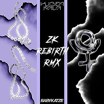 ZK Rebirth Remix (Yugen Kala Remix)