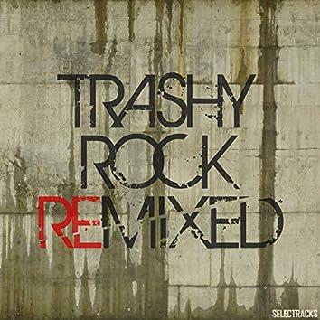 Trashy Rock Remixed
