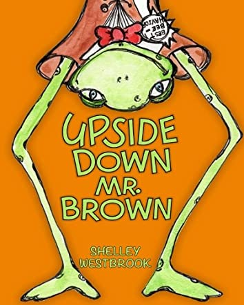 Upside Down Mr. Brown