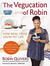 The Vegucation of Robin: How Real Food Saved My Life by Quivers, Robin (2013) Hardcover