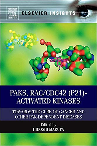 PAKs, RAC/CDC42 (p21)-activated Kinases: Towards the Cure of Cancer and Other PAK-dependent Diseases (Elsevier Insights)