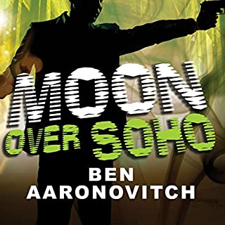 Moon Over Soho     Peter Grant, Book 2              Written by:                                                                                                                                 Ben Aaronovitch                               Narrated by:                                                                                                                                 Kobna Holdbrook-Smith                      Length: 10 hrs     9 ratings     Overall 4.9