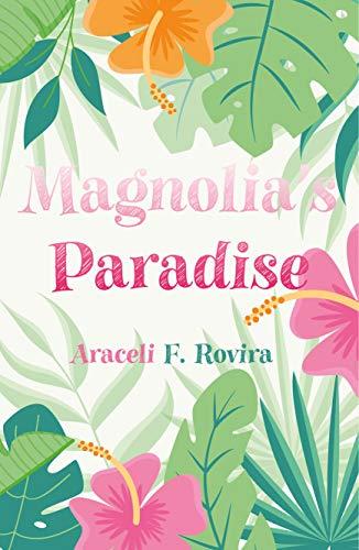 Magnolia's Paradise de [Araceli F. Rovira]