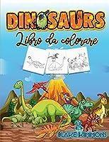 Dinosauri libro da colorare: Libro di attività per bambini, impara i nomi dei dinosauri e colorali