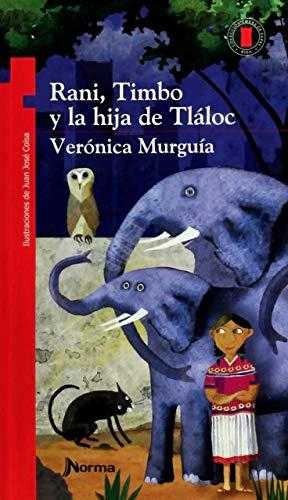 Rani, Timbo y la hija de Tláloc / Rani, Timbo and Tlalocs Daughter (Torre de Papel Roja) Spanish Edition (Torre Roja)
