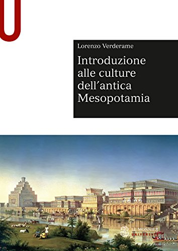 INTRODUZIONE ALLE CULTURE DELL'ANTICA MESOPOTAMIA - Edizione digitale (Italian Edition)