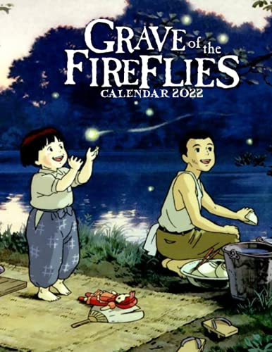 Grave of the Fireflies Calendar 2022: Anime-Manga OFFICIAL Calendar 2021-2022 ,Calendar Planner 2022-2023 with High Quality Pictures for Fans Around the World!
