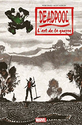 DEADPOOL : L ART DE LA GUERRE