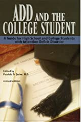 ADD and the College Student: A Guide for High School and College Students with Attention Deficit Disorder Kindle Edition