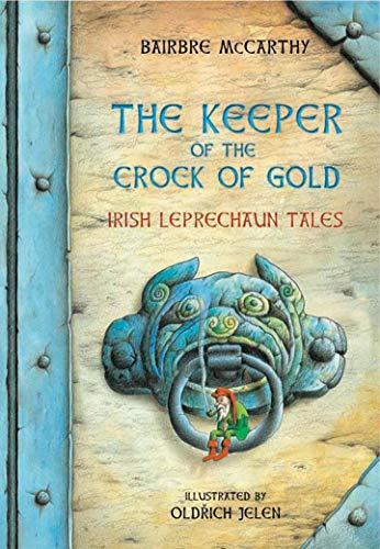 The Keeper Of The Crock Of Gold:: Irish Leprechaun Tales