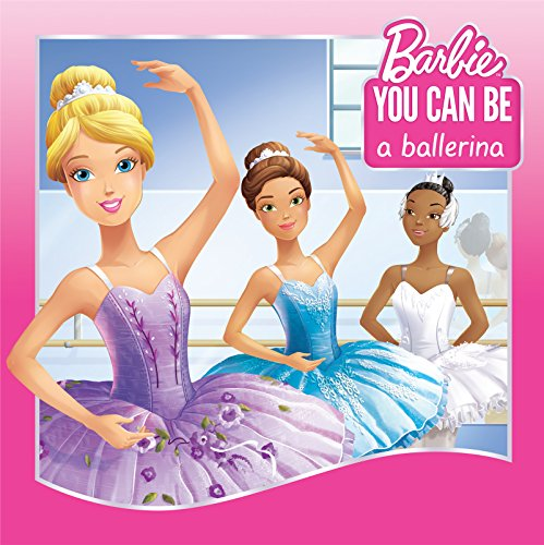 You Can Be a Ballerina (Barbie: You Can Be Series) (English Edition)