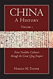 China: A History (Volume 1): From Neolithic Cultures through the Great Qing Empire, (10,000 BCE - 1799 CE)